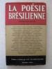 La poésie brésilienne contemporaine. collectif