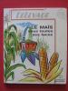 Le maïs sous toutes ses faces. collectif, Jacques Delage