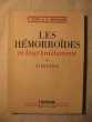 Les hémorroïdes et leur traitement. P. Oury, A. Bensaude