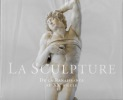 La sculpture. De la Renaissance au Xxè siècle..