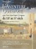 L'aventure gothique entre Pont-Saint-Esprit et Avignon du XIIIè au Xvè siècle. GIRARD Alain