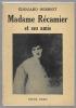 Madame Récamier et ses amis. HERRIOT Édouard