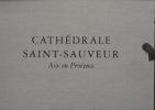 Saint-Sauveur. Alchimie de lumière. Cathédrale  Saint-Sauveur, Aix-en-Provence.. ARÈNE Jean
