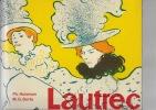 Lautrec par Lautrec. HUISMAN Ph. Et DORTU M.G.