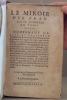 Le miroir des François, compris en trois livres. Contenant l'état et maniement des affaires de France, tant de la justice, que de la police ... Et ...