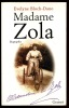 Madame Zola. Biographie.. BLOCH-DANO Evelyne
