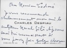 1874 - 1946. Sculpteur et dessinateur, aide de Rodin en 1907, il s'imposa surtout comme portraitiste. L.A.S. . DESPIAU Charles