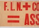 ALGÉRIE. FLN + COMMUNISTES = ASSASSINS. Affiche imprimée en rouge :