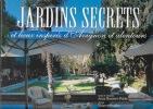 Jardins secrets et lieux inspirés d'Avignon et alentours.. BOURET-PORÉE Anne