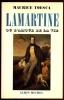 Lamartine ou l'amour de la vie. TOESCA Maurice