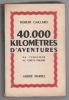 40.000 kilomètres d'aventures de l'Équateur au cercle polaire. GAILLARD Robert