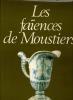 Les faïences de Moustiers, du XVIIè siècle à nos jours.. MOMPEUT Jacques
