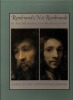 Rembrandt / not Rembrandt in the Metropolitan Museum of Art : aspects of connoisseurship.. Collectif