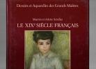 Dessins et aquarelles des grands maîtres. Le XIXè siècle français.. SERULLAZ Maurice et Arlette