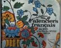 L'oeuvre des faïenciers français du XVIè à la fin du XVIIIè siècle.. Collectif