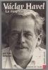 Vaclav Havel, la biographie. KRISEOVA Eda