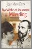 Rodolphe et les secrets de Mayerling. DES CARS Jean