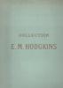 Collection particulière de M. E. M. HODGKINS.