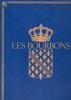 Les Bourbons de Henri IV à Louis XVI. Collectif
