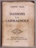 Dansons la Carmagnole. Scènes et tableaux de la Révolution.. PILON Edmond