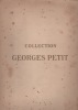 Catalogue des tableaux modernes … objets d'art & d'ameublement … composant la collection Georges Petit. Collection Georges Petit