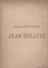 Catalogue des aquarelles, dessins, lithographies, gravures sur bois, bronzes … dépendant des collections de M. Jean DOLLFUS. Collection Jean DOLLFUS