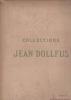 Catalogue des tableaux anciens des XVII et XVIIIè siècles … dessins anciens … dépendant des collections de M. Jean DOLLFUS. Collection Jean DOLLFUS