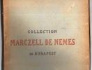 Catalogue des tableaux anciens, œuvres capitales de Greco, Goya, Rembrandt … composant la collection de M. Marczell de Nemes de Budapest. Collection ...