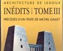 Architecture de Ledoux. Inédits pour un tome III.. GALLET Michel