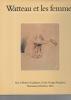 Watteau et les femmes. SOLLERS Philippe et VIOLETTE Patrick