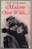 Madame Oscar Wilde. AMOR Anne Clarck