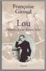 Lou Histoire d'une femme libre. GIROUD Françoise