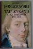 Talleyrand et le Directoire 1796-1800. PONIATOWSKI Michel