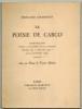 """La Poésie de Carco. Communication faite à l'Académie de la Coupole devant les """"Amis de 1914"""" le 9 novembre 1934. Avec un poème de Tristan Derème.. ..."""