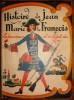 Histoire de Jean Marie le François laboureur et soldat du Roi. Racontée et imagée par Tolmer. Dessiné par S. Wischnevsky.. TOLMER (A.).