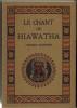 Le chant de Hiawatha d'après les légendes Peaux-Rouges recueillis par H.-W. Longfellow.. RICHARD (M.).