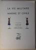 La vie militaire marine et civile. D'après les images de Michel Mare présentées par Pierre Mac Orlan. . MAC ORLAN (Pierre).