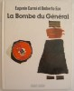 La Bombe du Général. Traduction de l'italien par Isabelle Frèze.. ECO (Umberto) et CARMI (Eugenio).