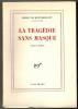 La Tragédie sans masque. Notes de théâtre.. MONTHERLANT (Henry de).