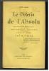 Le Pèlerin de l'Absolu. 1910-1912. . BLOY (Léon).