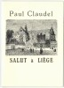 Salut à Liège.. CLAUDEL (Paul).