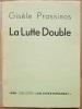 La Lutte Double. . PRASSINOS (Gisèle).