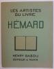 Les Artistes du Livre. Joseph Hémard autobiographié par ...lui-même. Lettre-préface de Georges Grappe. Portrait d'Hémard par Hémard.. HEMARD (Joseph). ...