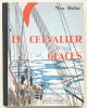 Le Chevalier des glaces. Aventures de mer du Commandant Jean Charcot. Préface de Louis Gillet. Couverture en couleurs et illustrations de Le Bret.. ...