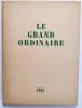 Le Grand Ordinaire.. THIRION (André).