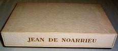 Jean de Noarrieu. Avant-propos de Y.-G.Le Dantec. Gravures de Marianne Clouzot.. JAMMES (Francis).