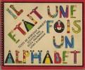 Il était une fois un alphabet. Illustré par Suza Desnoyer. Litho de B.Grosser.. ALPHABET.  MARQUET (Marcelle).