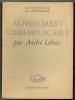Alfred  Jarry l'irremplaçable.. LEBOIS (André).