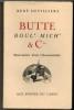 Butte Boul'Mich' & Cie. Souvenirs d'un chansonnier.. DEVILLIERS (René).