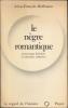 LE NEGRE ROMANTIQUE. Personnage littéraire et obsession collective.. Léon-François HOFFMANN